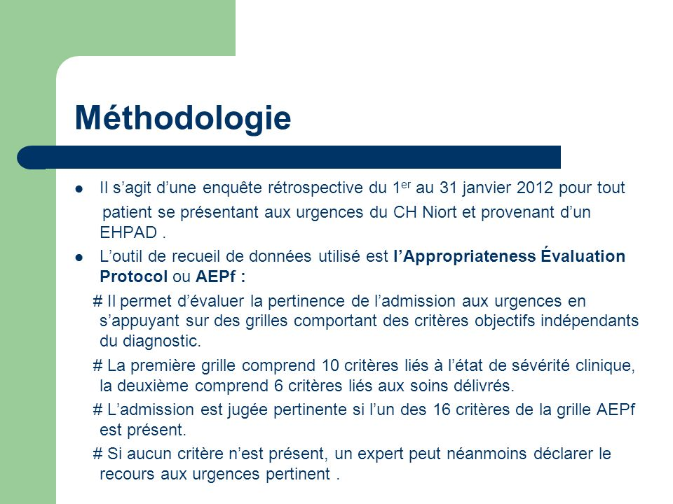 Méthodologie Il s'agit d'une enquête rétrospective du 1er au 31 janvier 2012 pour tout.