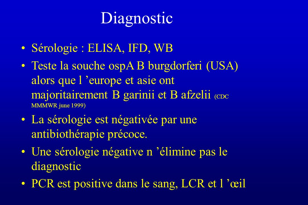 Diagnostic Sérologie : ELISA, IFD, WB