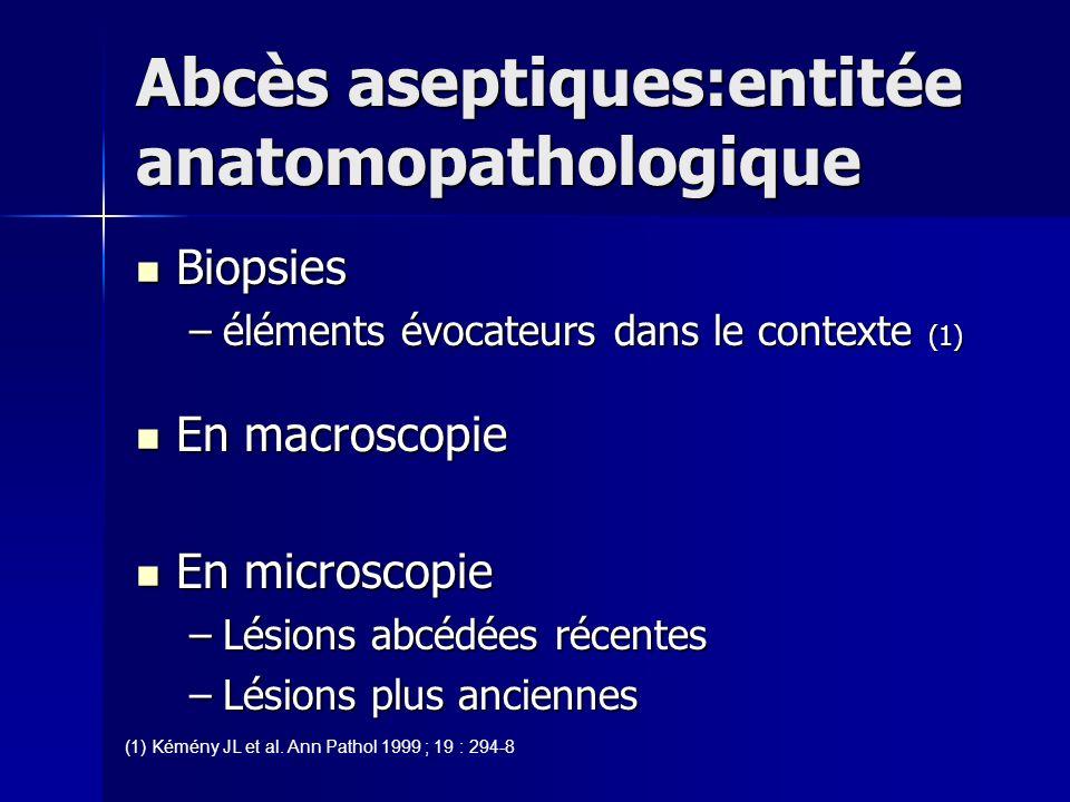 Abcès aseptiques:entitée anatomopathologique
