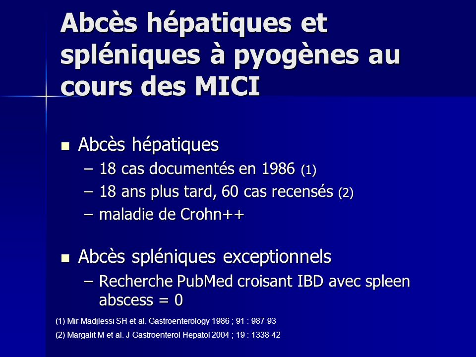 Abcès hépatiques et spléniques à pyogènes au cours des MICI