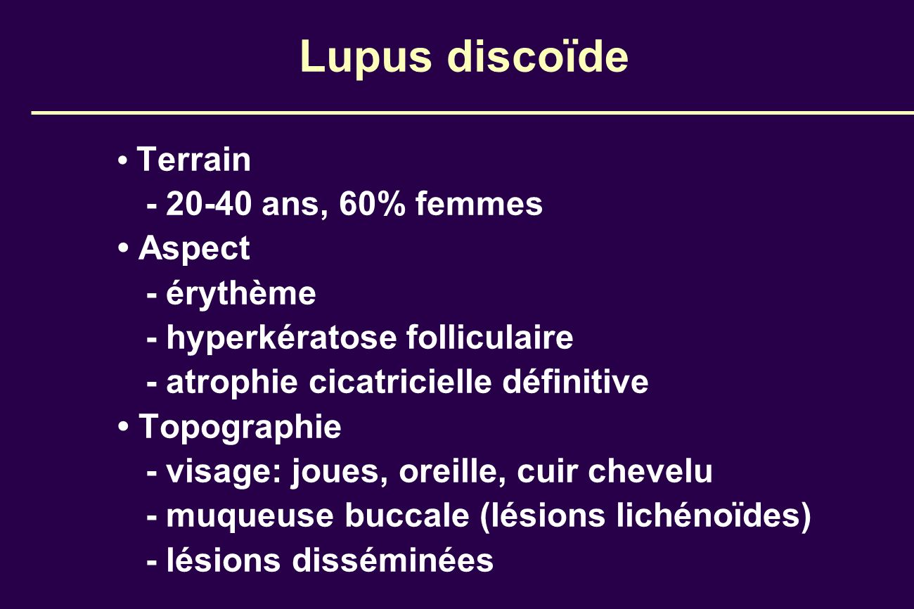 Lupus discoïde - 20-40 ans, 60% femmes • Aspect - érythème