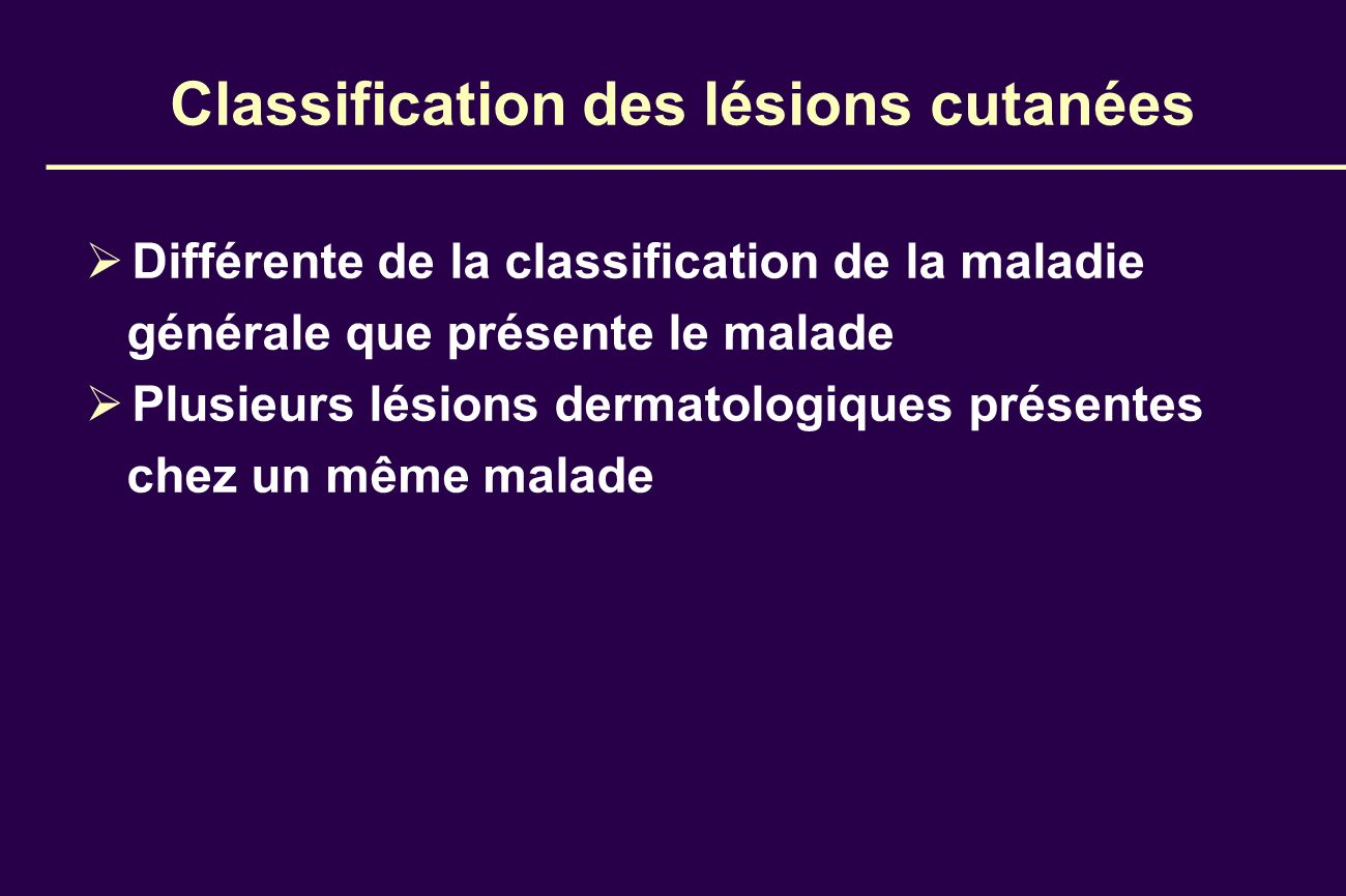 Classification des lésions cutanées