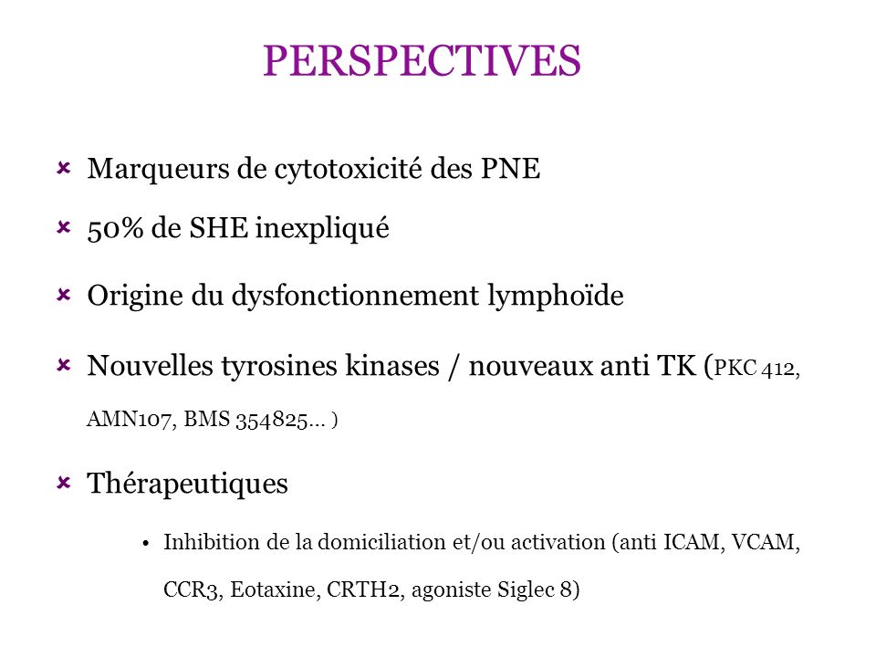 PERSPECTIVES Marqueurs de cytotoxicité des PNE 50% de SHE inexpliqué