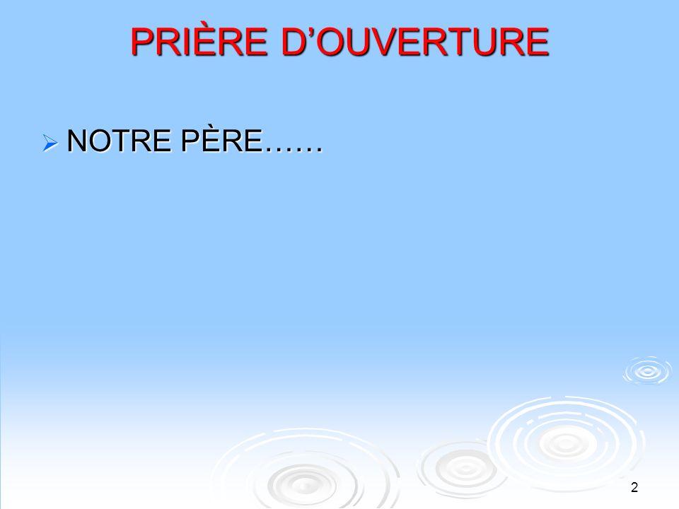 PRIÈRE D'OUVERTURE NOTRE PÈRE……