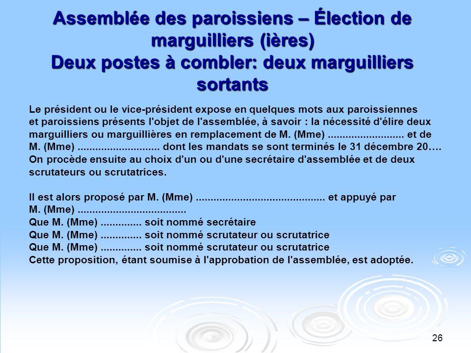 Assemblée des paroissiens – Élection de marguilliers (ières) Deux postes à combler: deux marguilliers sortants