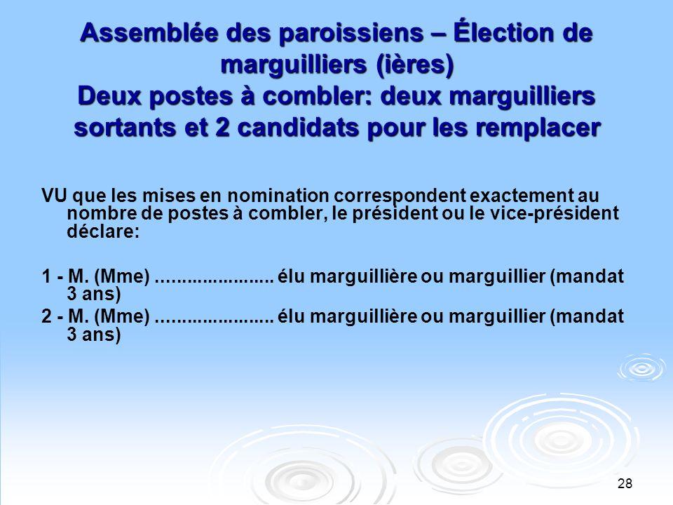 Assemblée des paroissiens – Élection de marguilliers (ières) Deux postes à combler: deux marguilliers sortants et 2 candidats pour les remplacer