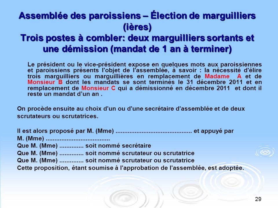 Assemblée des paroissiens – Élection de marguilliers (ières) Trois postes à combler: deux marguilliers sortants et une démission (mandat de 1 an à terminer)