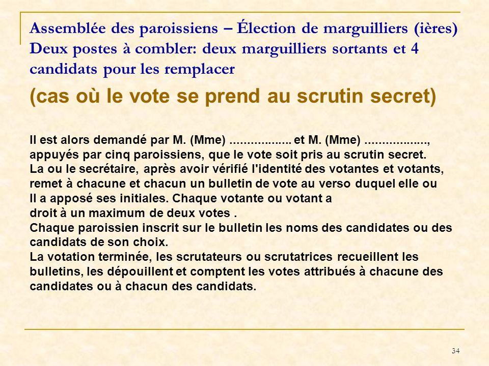 (cas où le vote se prend au scrutin secret)