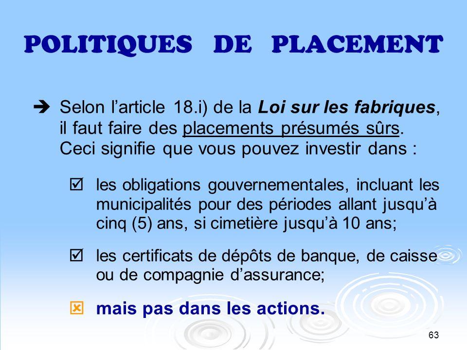POLITIQUES DE PLACEMENT