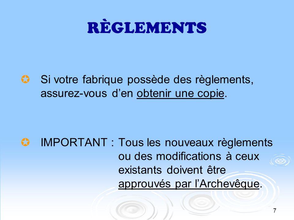 RÈGLEMENTS Si votre fabrique possède des règlements, assurez-vous d'en obtenir une copie.