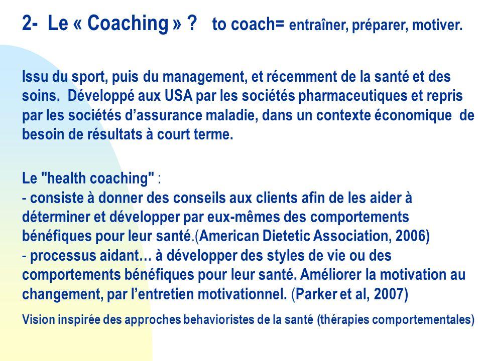2- Le « Coaching » to coach= entraîner, préparer, motiver.