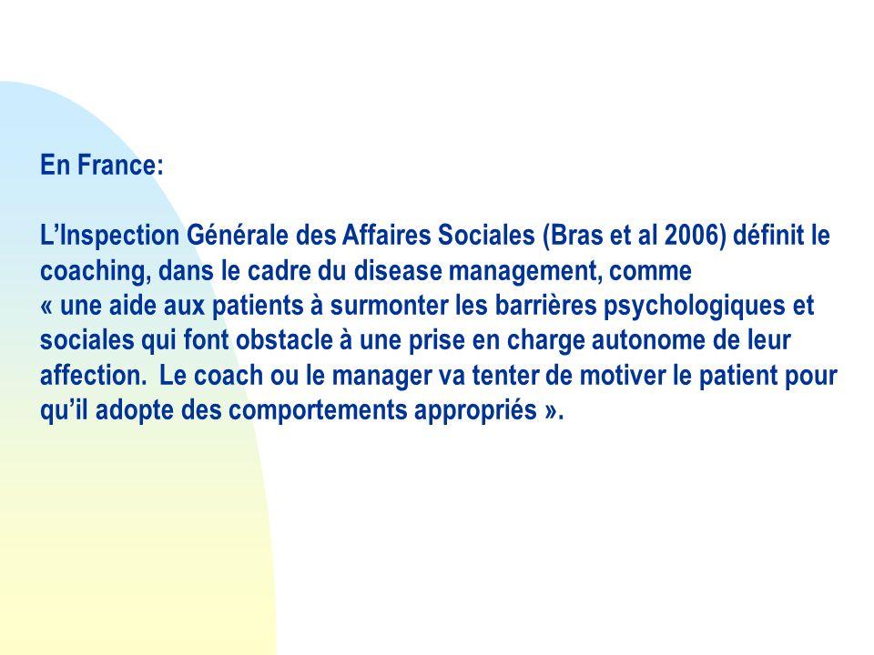 En France:L'Inspection Générale des Affaires Sociales (Bras et al 2006) définit le coaching, dans le cadre du disease management, comme.