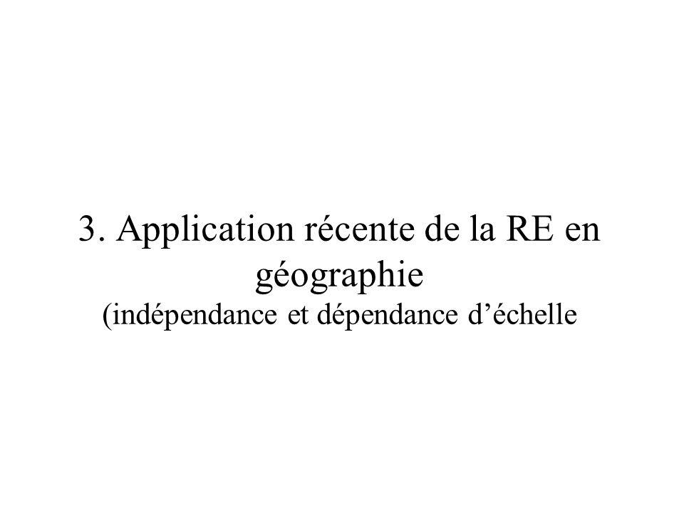 3. Application récente de la RE en géographie (indépendance et dépendance d'échelle