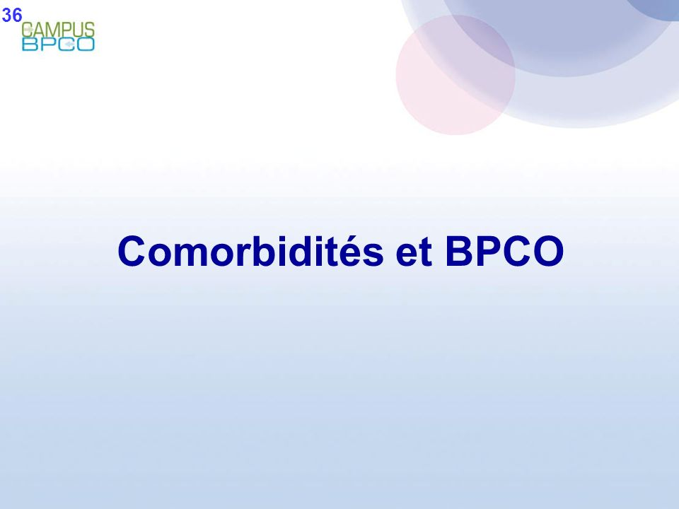 36 Comorbidités et BPCO