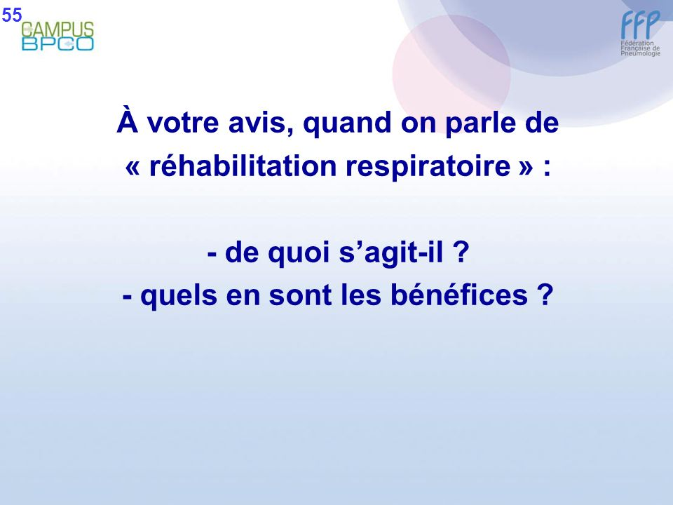 À votre avis, quand on parle de « réhabilitation respiratoire » :