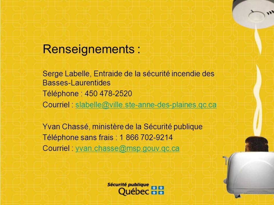 Renseignements : Serge Labelle, Entraide de la sécurité incendie des Basses-Laurentides. Téléphone : 450 478-2520.