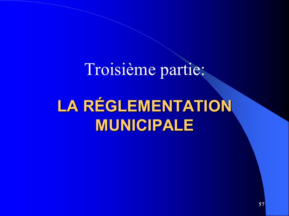 LA RÉGLEMENTATION MUNICIPALE