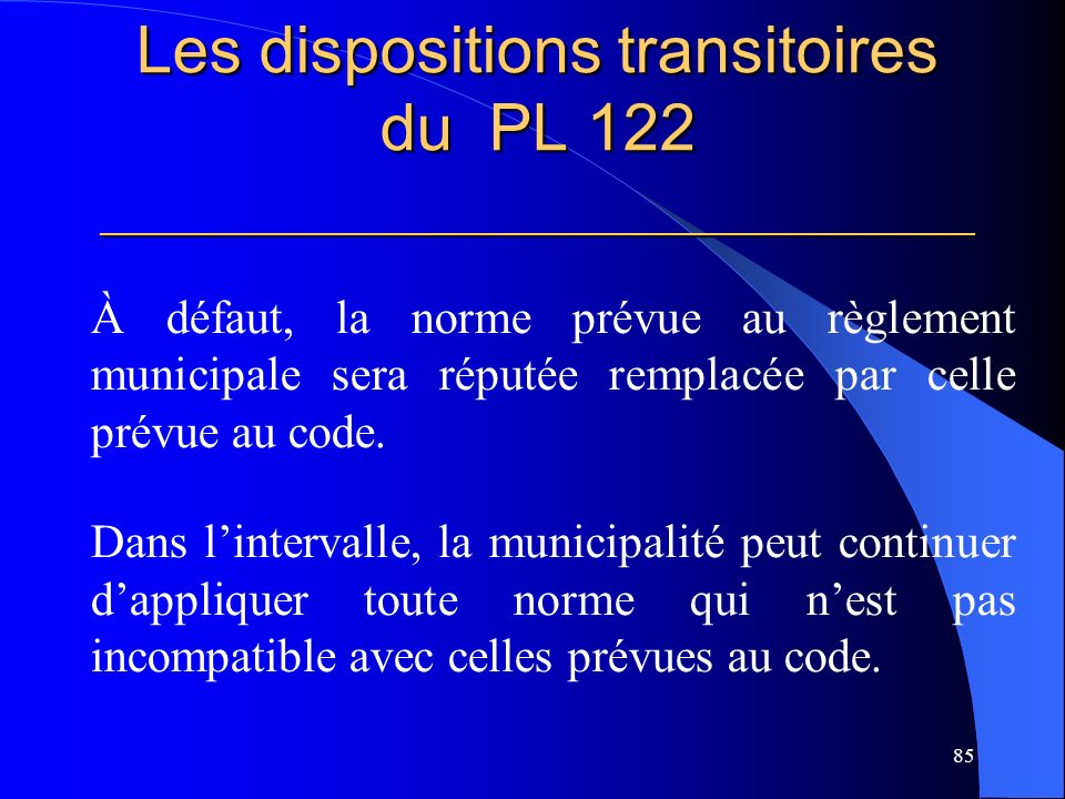 Les dispositions transitoires du PL 122 _____________________________________________________
