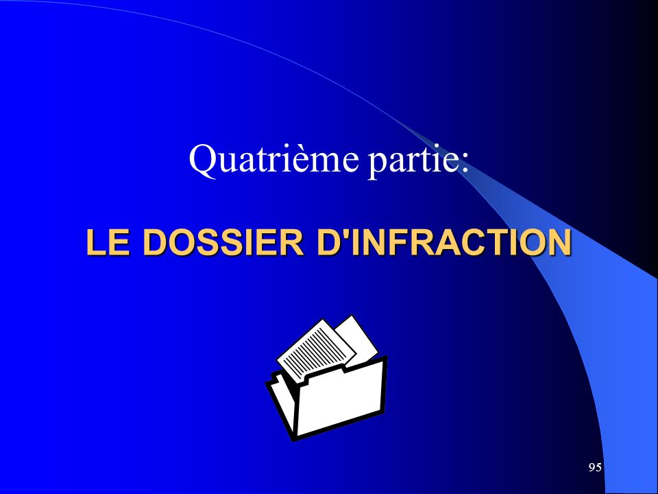 LE DOSSIER D INFRACTION