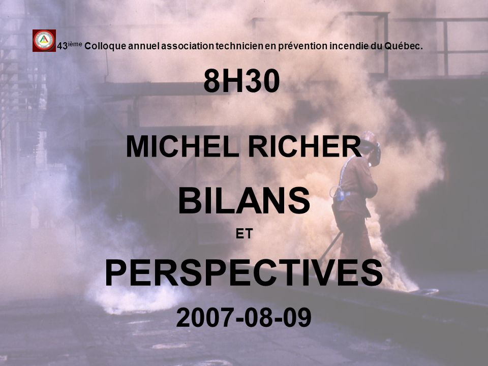 BILANS ET PERSPECTIVES 2007-08-09