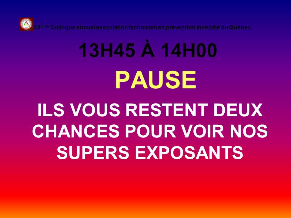 ILS VOUS RESTENT DEUX CHANCES POUR VOIR NOS SUPERS EXPOSANTS