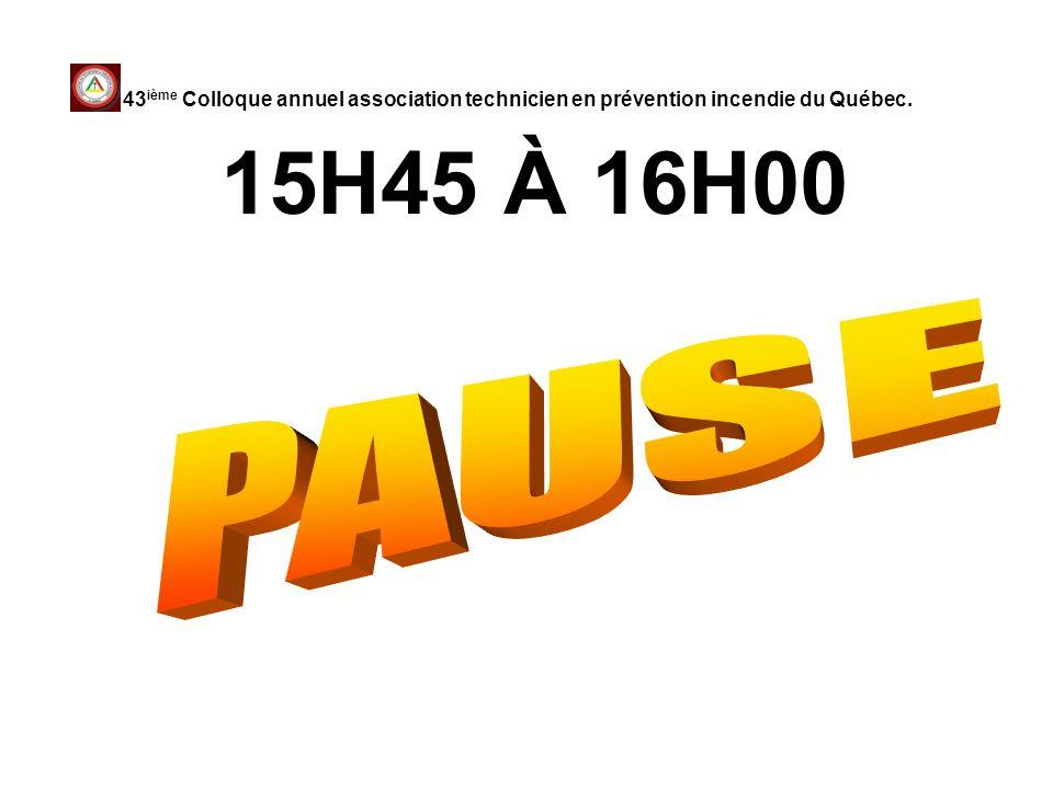 43ième Colloque annuel association technicien en prévention incendie du Québec.