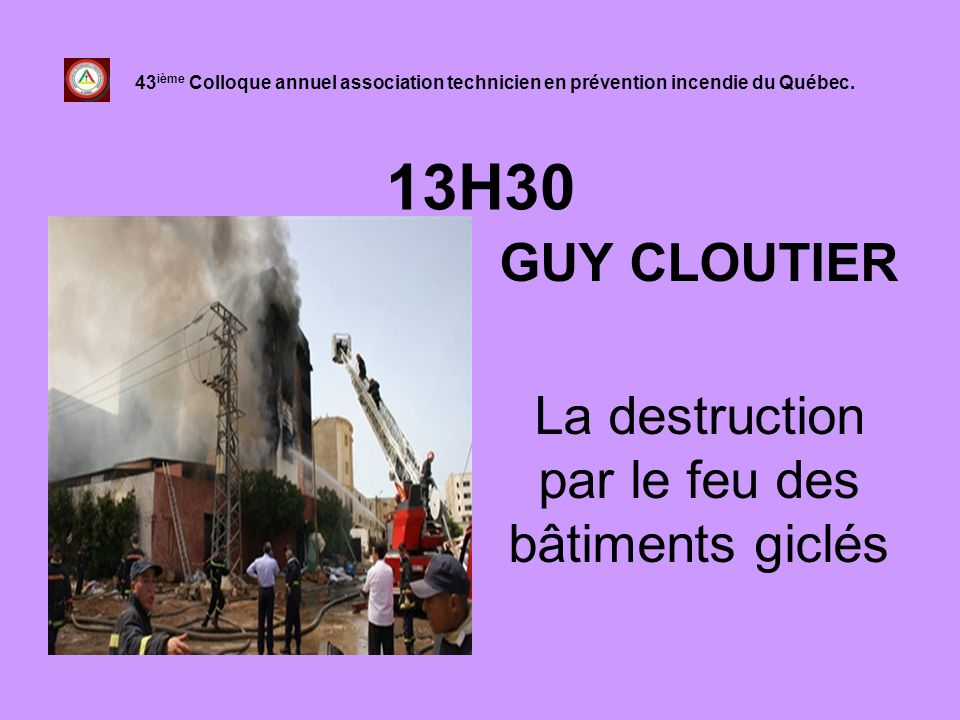 GUY CLOUTIER La destruction par le feu des bâtiments giclés