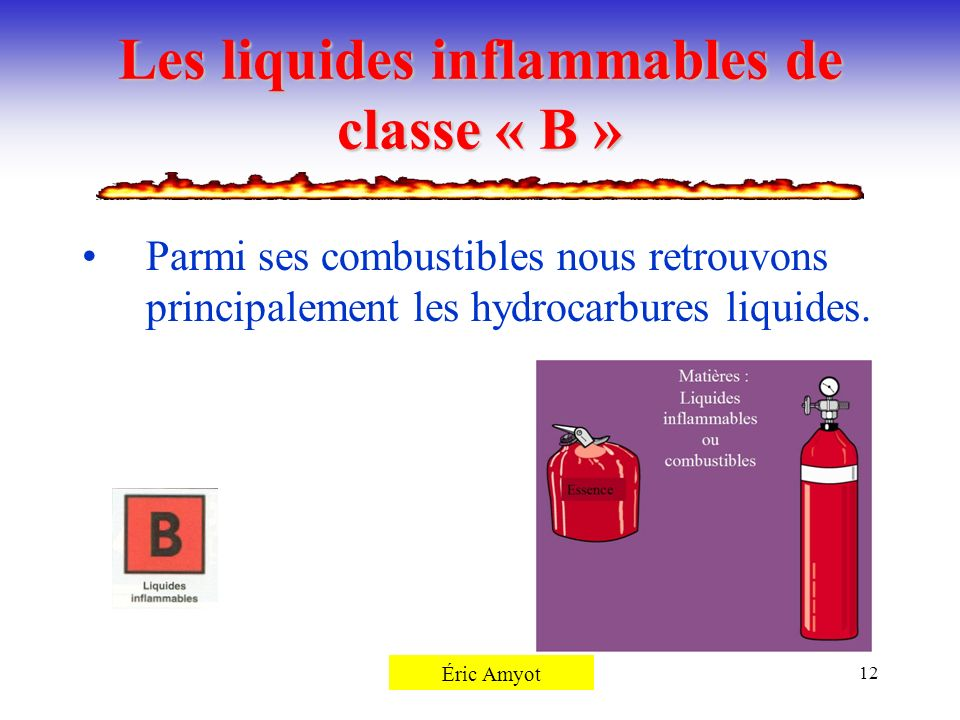 Les liquides inflammables de classe « B »