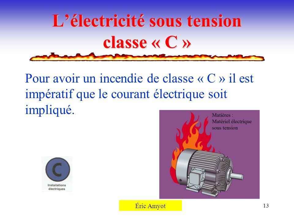 L'électricité sous tension classe « C »