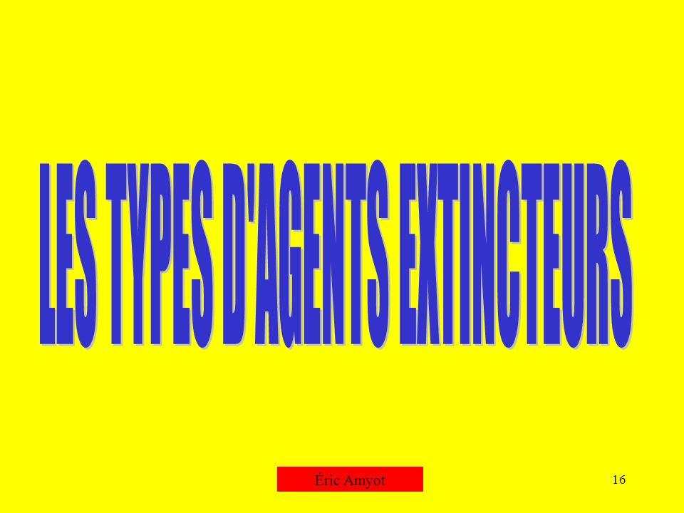 LES TYPES D AGENTS EXTINCTEURS