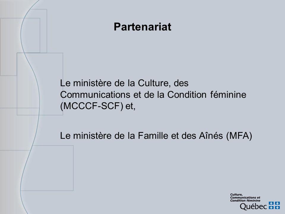 Partenariat Le ministère de la Culture, des Communications et de la Condition féminine (MCCCF-SCF) et,