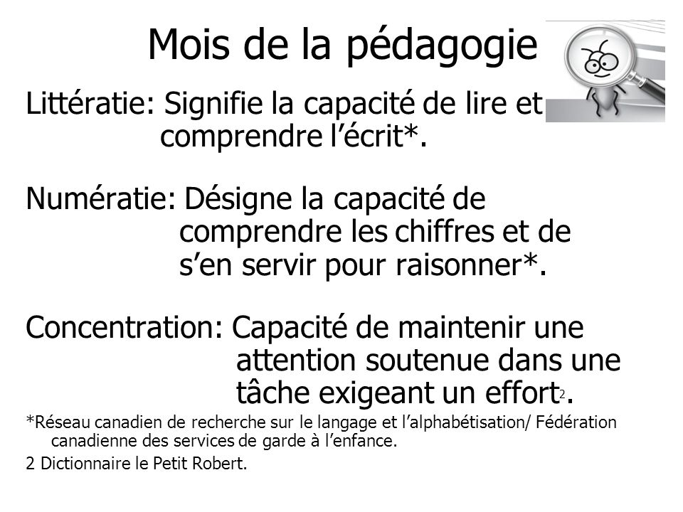 Mois de la pédagogie Littératie: Signifie la capacité de lire et comprendre l'écrit*.