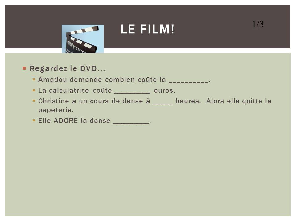 Le Film! 1/3 Regardez le DVD...