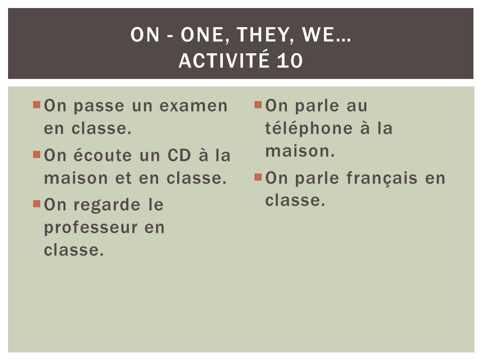 ON - one, they, we… Activité 10