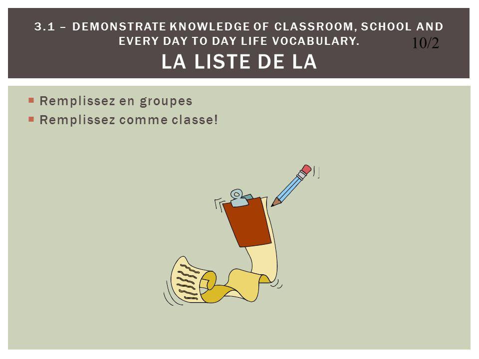 10/2 Remplissez en groupes Remplissez comme classe!
