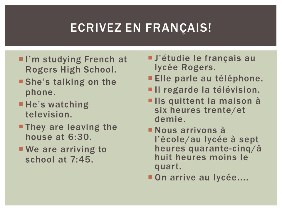 Ecrivez en Français! I'm studying French at Rogers High School.