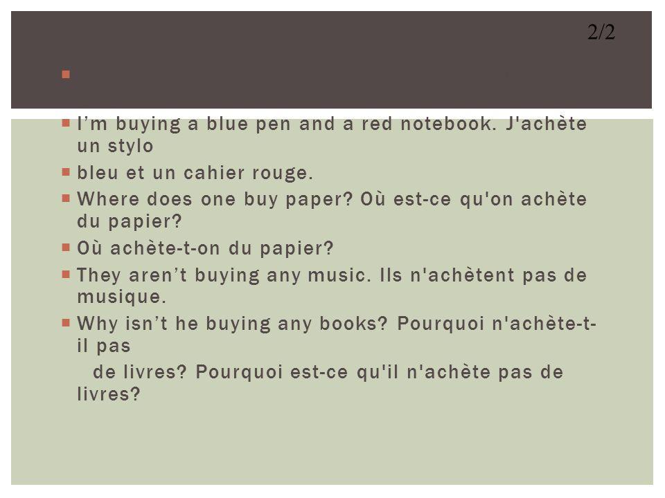 2/2 What are you buying Qu est-ce que tu achètes Qu achètes-tu