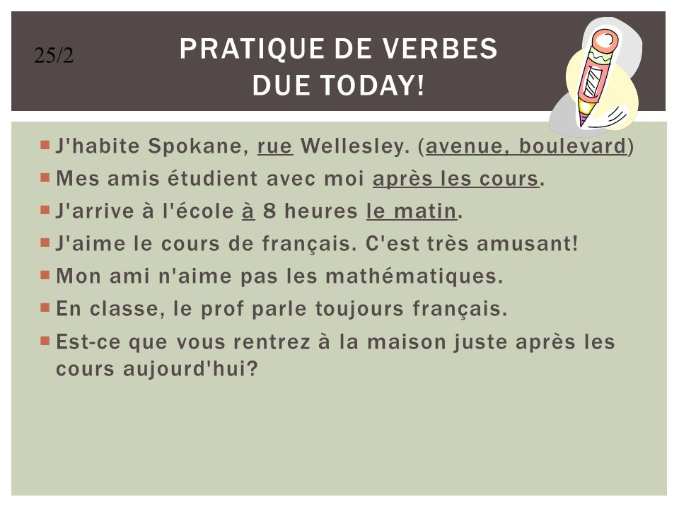 Pratique de verbes DUE TODAY!