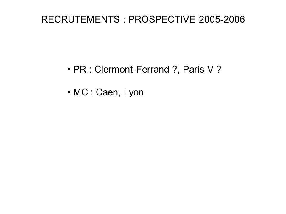 RECRUTEMENTS : PROSPECTIVE 2005-2006