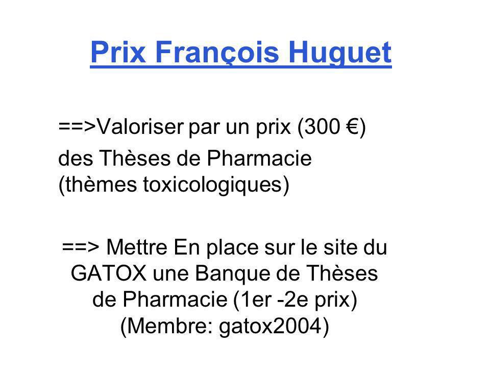 Prix François Huguet ==>Valoriser par un prix (300 €)