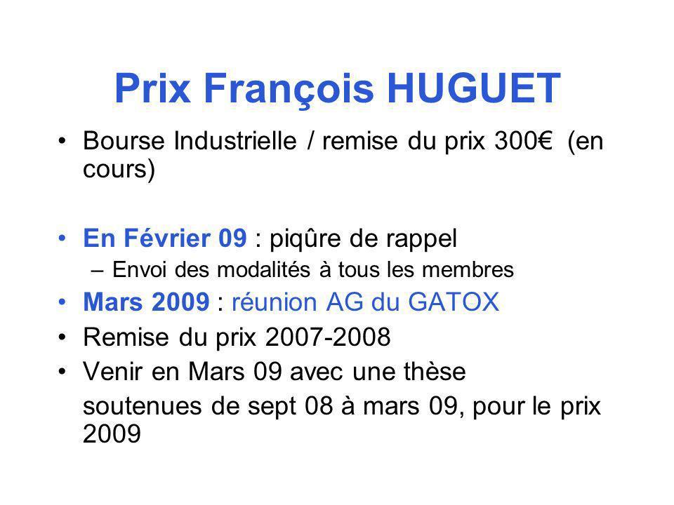 Prix François HUGUET Bourse Industrielle / remise du prix 300€ (en cours) En Février 09 : piqûre de rappel.