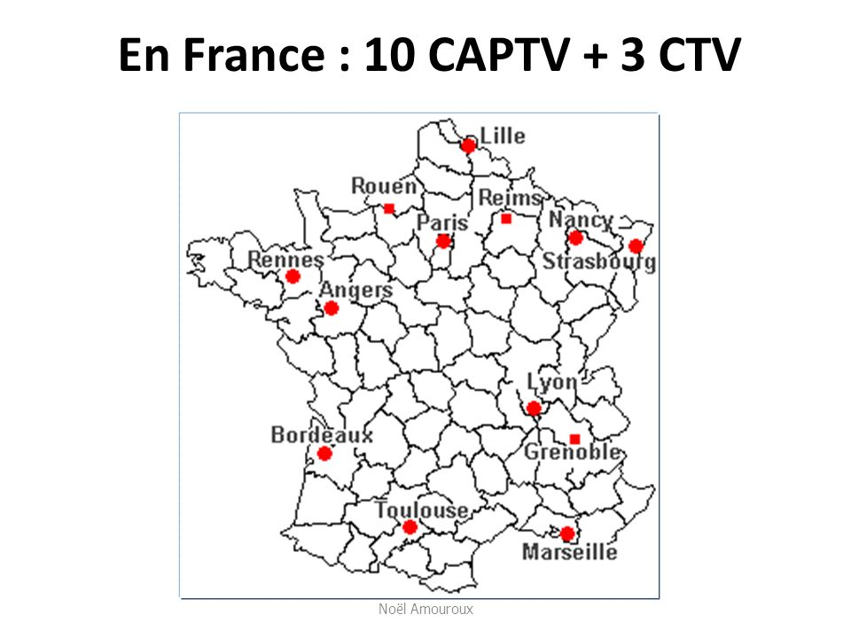 En France : 10 CAPTV + 3 CTV Noël Amouroux