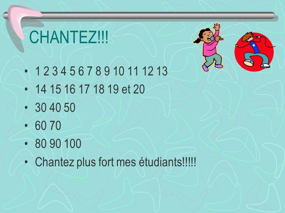 CHANTEZ!!. 1 2 3 4 5 6 7 8 9 10 11 12 13. 14 15 16 17 18 19 et 20.