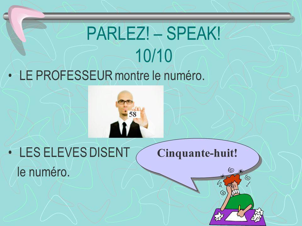 PARLEZ! – SPEAK! 10/10 LE PROFESSEUR montre le numéro.