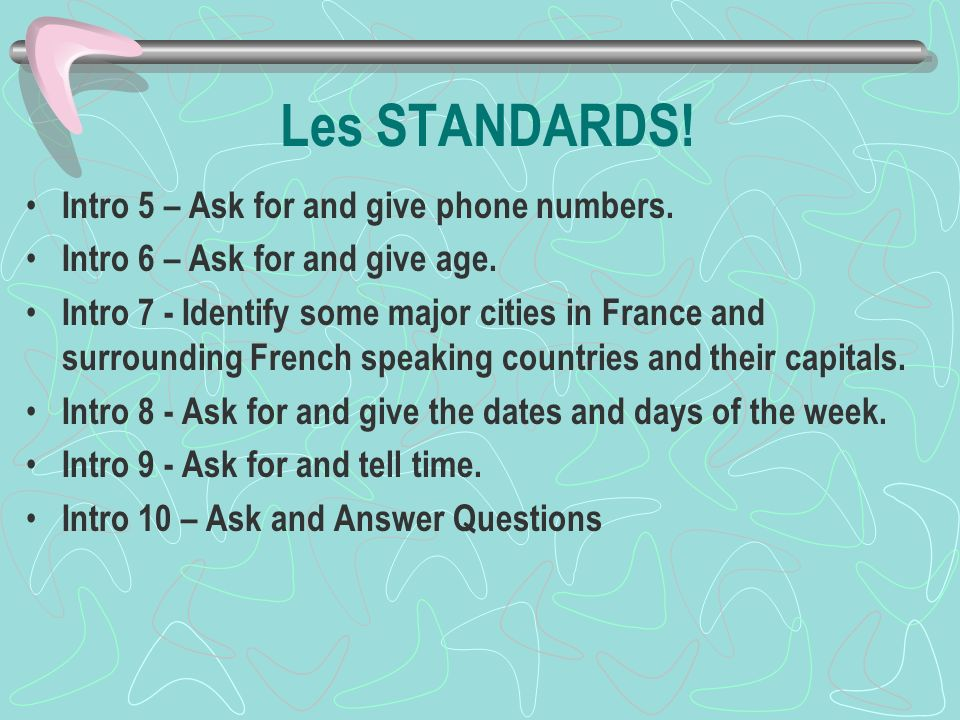 Les STANDARDS! Intro 5 – Ask for and give phone numbers.