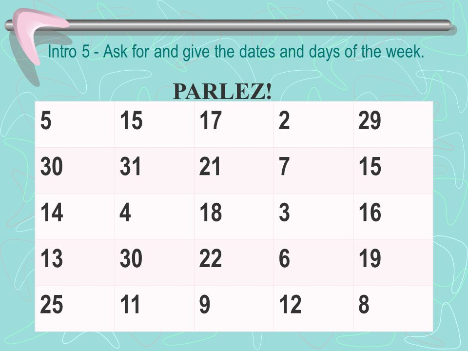Intro 5 - Ask for and give the dates and days of the week.