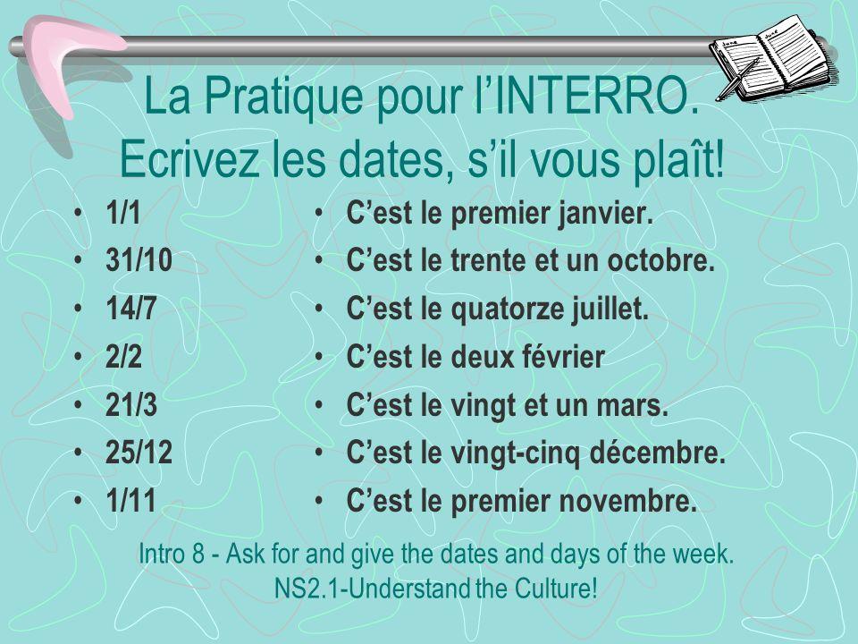 La Pratique pour l'INTERRO. Ecrivez les dates, s'il vous plaît!