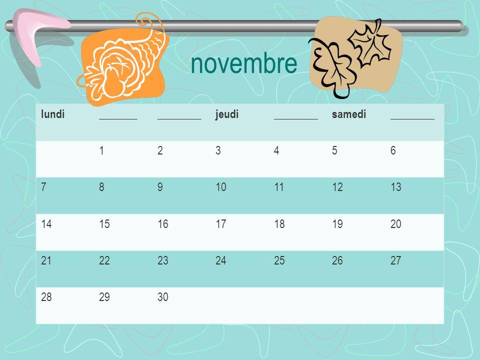 novembre lundi _______ ________ jeudi samedi 1 2 3 4 5 6 7 8 9 10 11