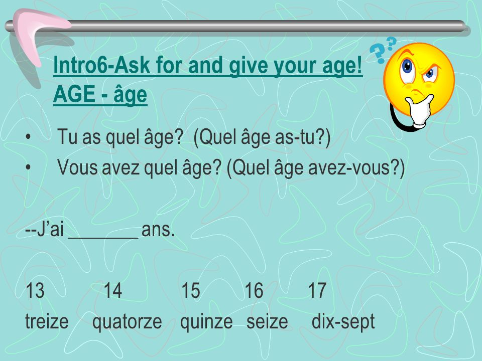 Intro6-Ask for and give your age! AGE - âge