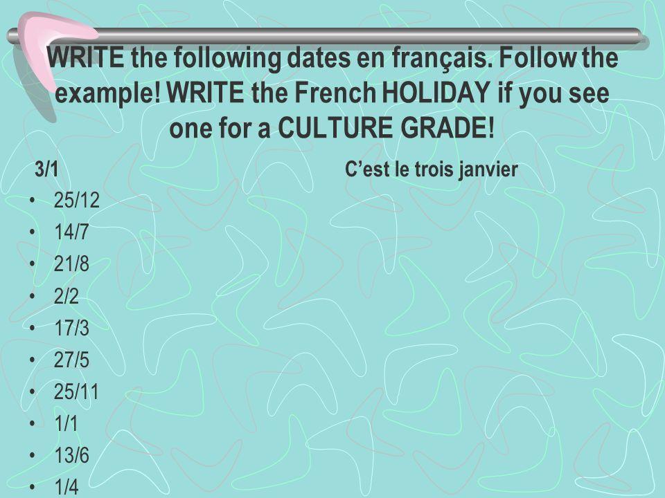 WRITE the following dates en français. Follow the example